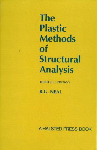 The Plastic Methods of Structural Analysis