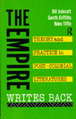 The Empire Writes Back: Theory and Practice in Post-colonial Literature