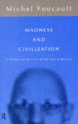 Madness and Civilization: History of Insanity in the Age of Reason
