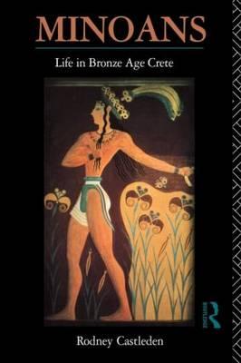 Minoan Life in Bronze Age Crete