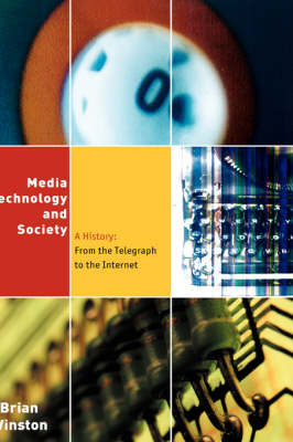 Media, Technology and Society: A History - From the Printing Press to the Superhighway
