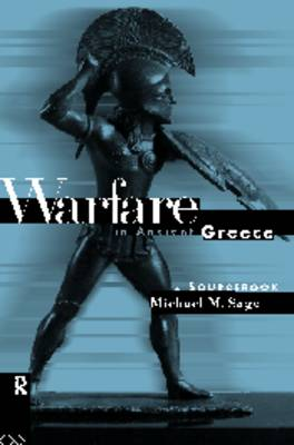Warfare in Ancient Greece: A Sourcebook