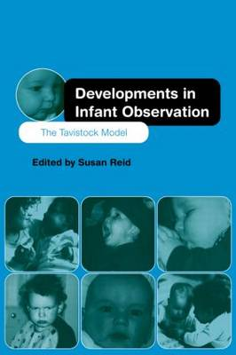 Developments in Infant Observation: The Tavistock Model