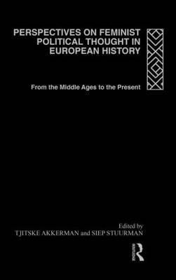 Perspectives on Feminist Political Thought in European History: From the Middle Ages to the Present