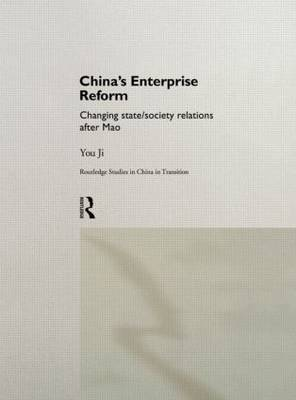 China's Enterprise Reform: Changing State/Society Relations After Mao