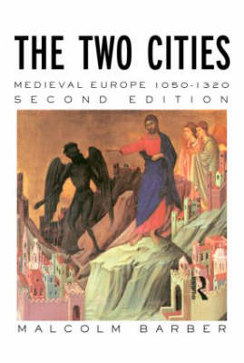The Two Cities: Medieval Europe, 1050-1320
