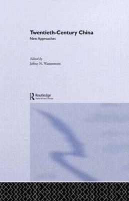 Twentieth Century China: New Approaches