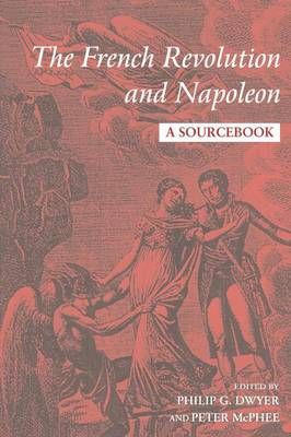 The French Revolution and Napoleon: A Sourcebook
