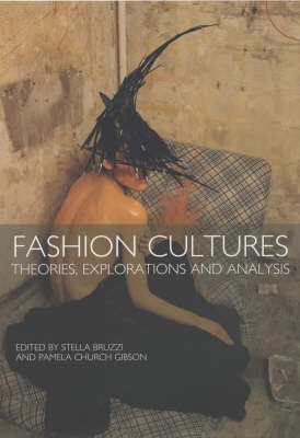 Fashion Cultures: Theories, Explorations, and Analysis
