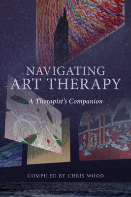 Navigating Art Therapy: A Therapist's Companion
