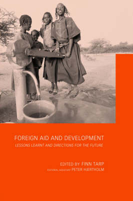 Foreign Aid and Development: Lessons Learnt and Directions for the Future