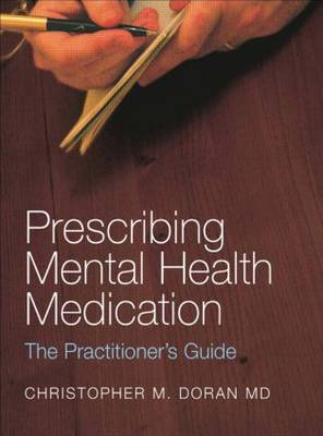 Prescribing Mental Health Medication: The Practitioner's Guide