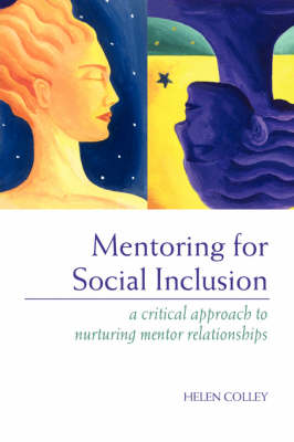 Mentoring for Social Inclusion: A Critical Approach to Nurturing Mentor Relationships