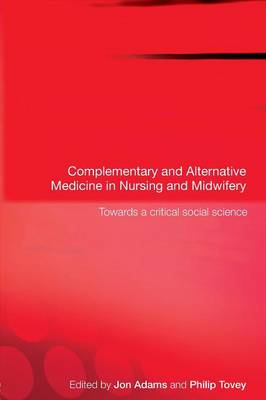Complementary and Alternative Medicine in Nursing and Midwifery: Towards a Critical Social Science