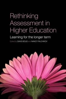Rethinking Assessment in Higher Education: Learning for the Longer Term