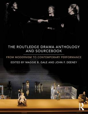 The Routledge Drama Anthology and Sourcebook: From Modernism to Contemporary Performance