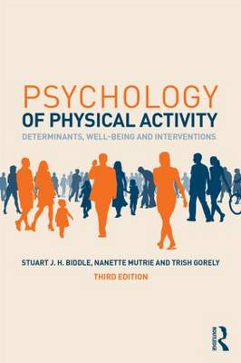 Psychology of Physical Activity: Determinants, Well-Being and Interventions