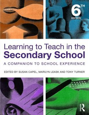 Learning to Teach in the Secondary School: A Companion to School Experience