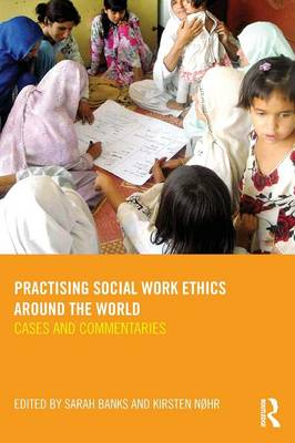 Practising Social Work Ethics Around the World: Cases and Commentaries
