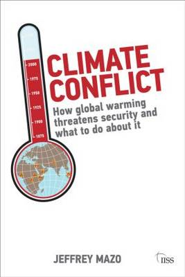 Climate Conflict: How Global Warming Threatens Security and What to Do About it