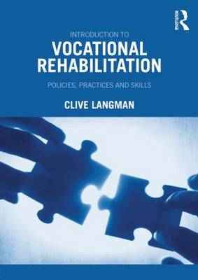 Introduction to Vocational Rehabilitation: Policies, Practices and Skills