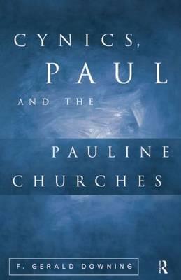 Cynics, Paul and the Pauline Churches: Cynics and Christian Origins II