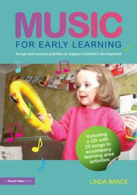 Music for Early Learning: Songs and Musical Activities to Support Children's Development