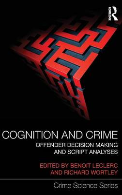 Cognition and Crime: Offender Decision-Making and Script Analyses