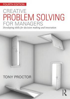 Creative Problem Solving for Managers: Developing Skills for Decision Making and Innovation
