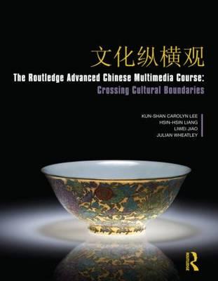 The Routledge Advanced Chinese Multimedia Course: Crossing Cultural Boundaries