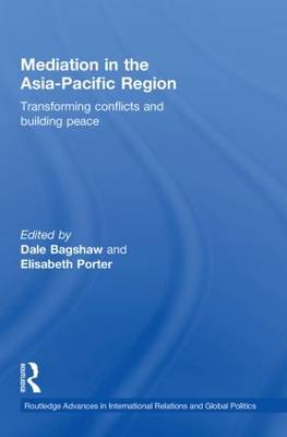Mediation in the Asia Pacific Region Transforming Conflicts and Building Peace Mediation in the Asia Pacific Region Tran