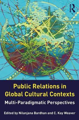 Public Relations in Global Cultural Contexts: Multiparadigmatic Perspectives