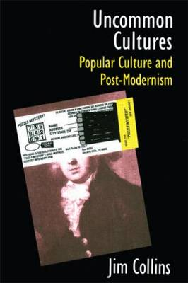 Uncommon Cultures: Popular Culture and Postmodernism