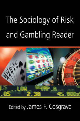 The Sociology of Risk and Gambling Reader