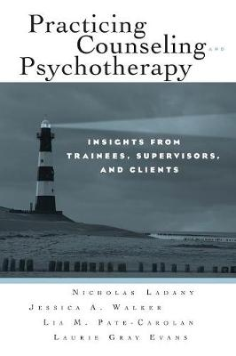 Practicing Counseling and Psychotherapy: Insights from Trainees, Supervisors, and Clients