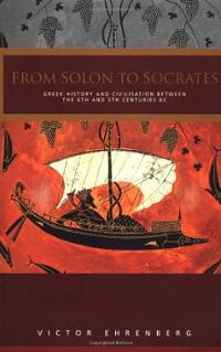 From Solon to Socrates: Greek History and Civilization During the 6th and 5th Centuries B.C.