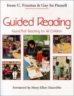 Guided Reading : Good First Teaching for All Children