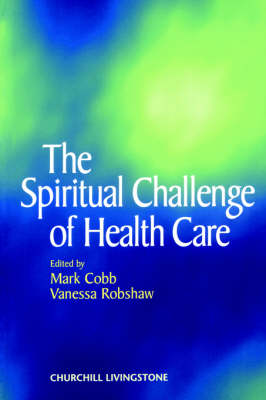 The Spiritual Challenge of Health Care