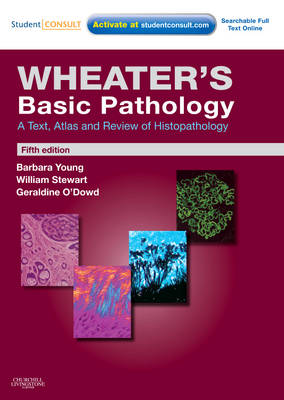 Wheater's Basic Pathology: A Text, Atlas and Review of Histopathology: With STUDENT CONSULT Online Access
