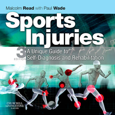 Sports Injuries: A Unique Guide to Self-diagnosis and Rehabilitation
