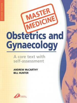 Obstetrics and Gynecology: A Core Text with Self-assessment: A Core Text with Self-Assessment