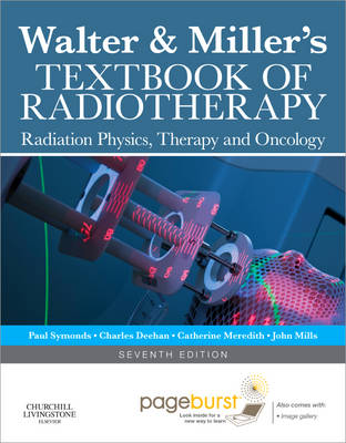 Walter and Miller's Textbook o f Radiotherapy: Radiation Phys ics, Therapy and Onc
