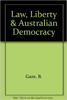 Law, Liberty & Australian Democracy