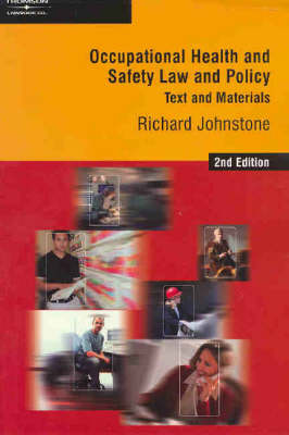 Occupational Health and Safety Law and Policy: Text and Materials