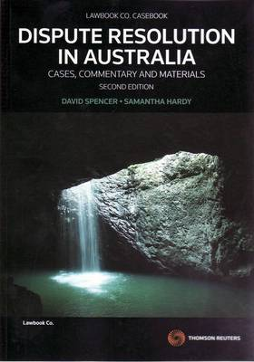 Dispute Resolution in Australia: Cases, Commentary and Materials