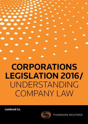 Understanding Company Law 18th Ed + Corporations Legislation 2016