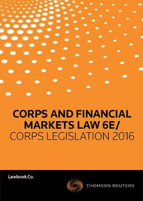 Corporation and Financial Markets Law 6e / Corporations Legislation 2016