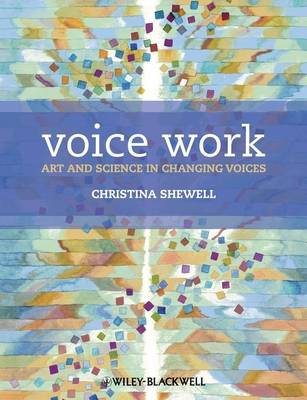 Voice Work: The Art and Science of Changing Voices