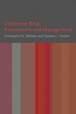 Violence Risk: Assessment and Management