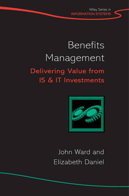 Benefits Management: Delivering Value from IS and IT Investments